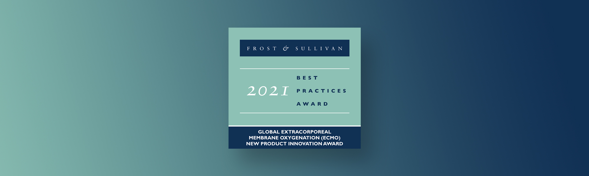 2021 Global Frost&Sullivan Award for New Product Innovation in the ECMO industry